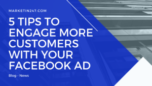 5 Tips to Engage More Customers with Your Facebook Ad