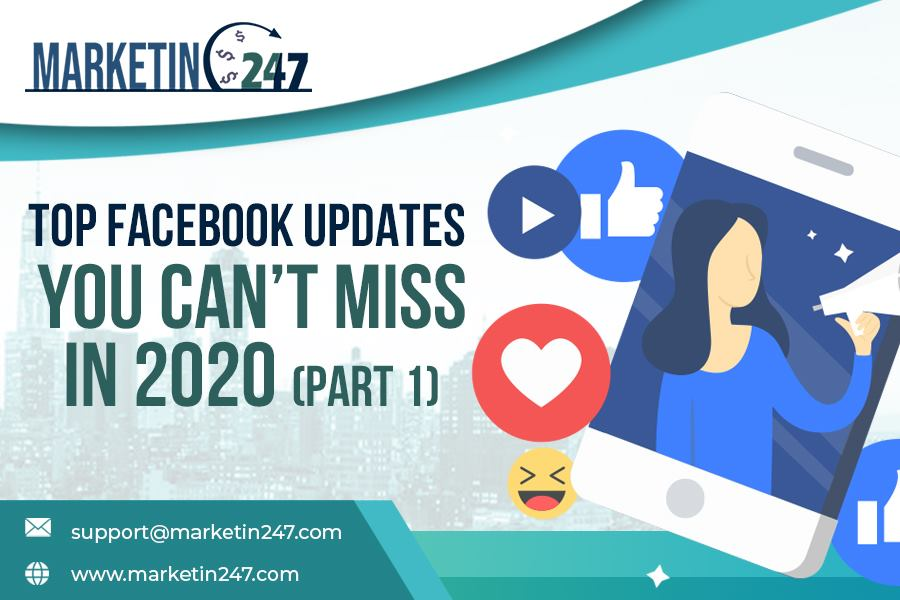 TOP FACEBOOK UPDATE YOU CAN'T MISS IN 2020